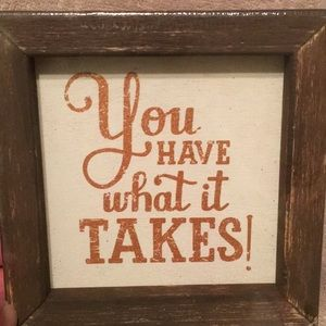 You Have What It Takes small frames picture